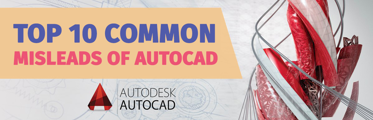 10 most common misleads of autocad